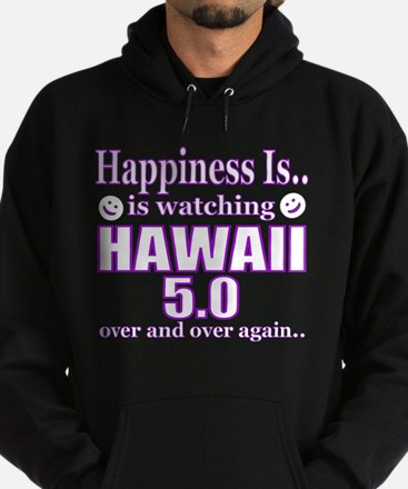 Happiness is Watching HAWAII 5.0 Sweatshirt