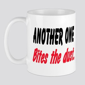 BITES THE DUST Mug