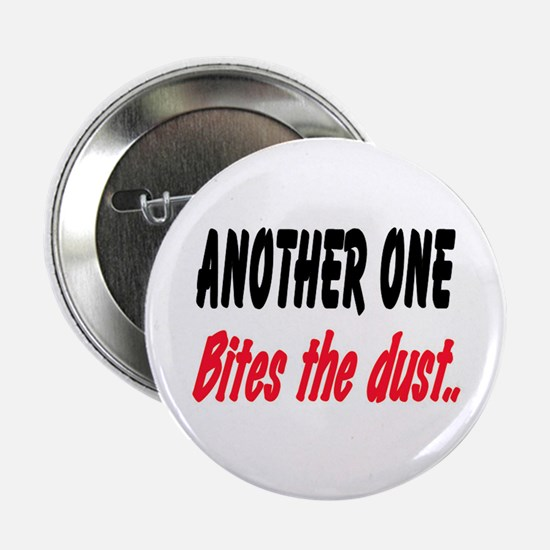 "BITES THE DUST 2.25"" Button"