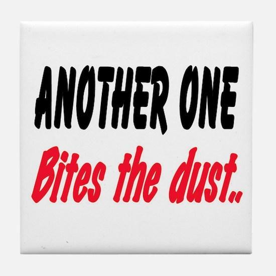 BITES THE DUST Tile Coaster