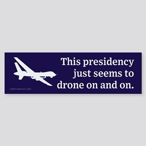 Drone On and On Bumper Sticker
