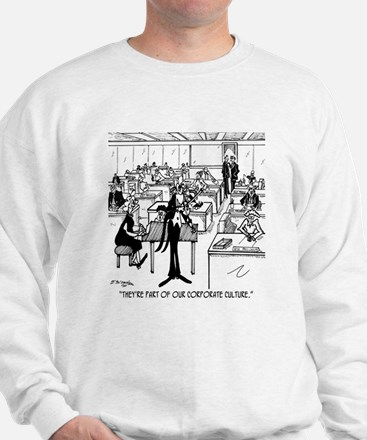 Part of Our Corporate Culture Sweatshirt