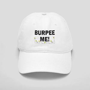 Burpee Me Baseball Cap