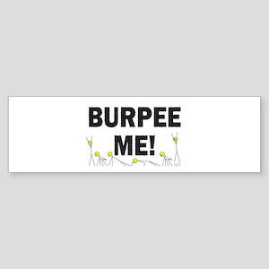 Burpee Me Bumper Sticker
