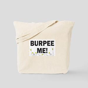 Burpee Me Tote Bag