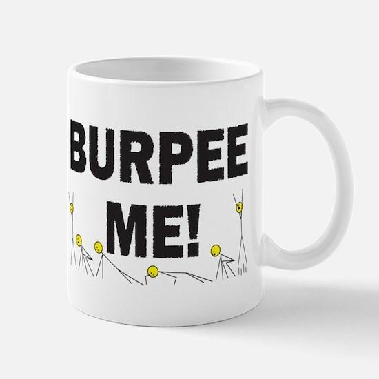 Burpee Me Mugs