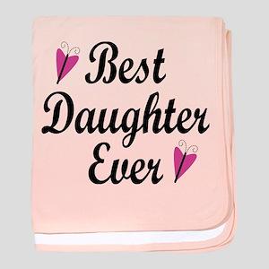 Best Daughter Ever baby blanket