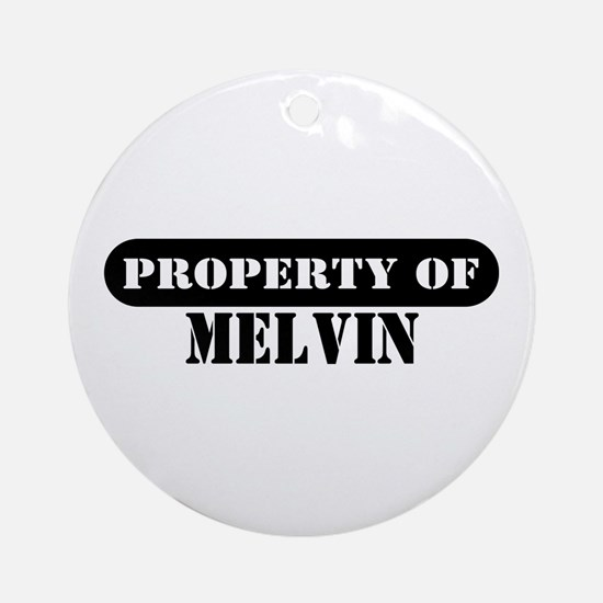 Property of Melvin Ornament (Round)