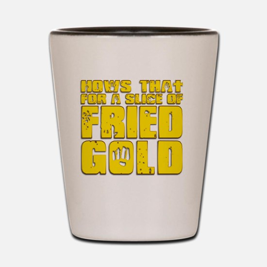 Fried Gold Shot Glass