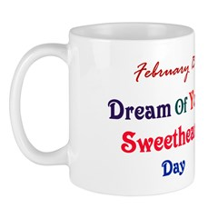 Mug: Dream Of Your Sweetheart Day