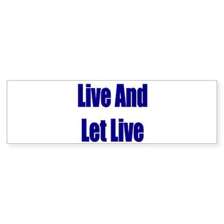 liveandletlive_10x10 Bumper Sticker