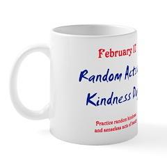 Mug: Random Acts of Kindness Day Practice random k