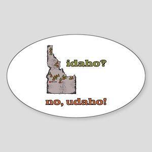 Idaho? No, Udaho! Sticker (Oval)