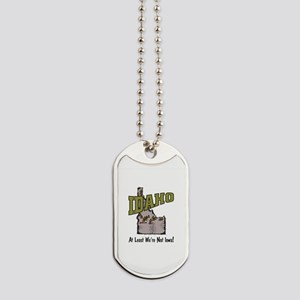 Idaho - Funny Saying Dog Tags