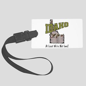 Idaho - Funny Saying Large Luggage Tag