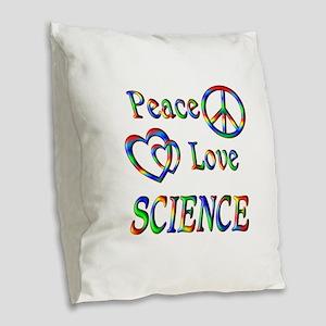 Peace Love SCIENCE Burlap Throw Pillow
