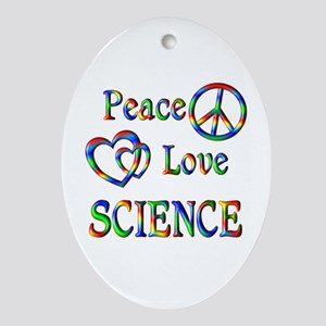 Peace Love SCIENCE Ornament (Oval)
