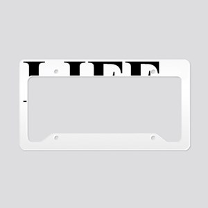 LIFE Love Is For Everyone License Plate Holder