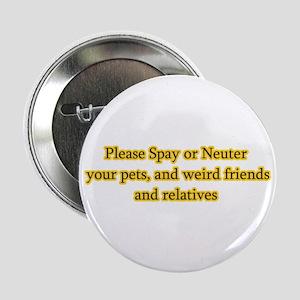 please spay or neuter Button