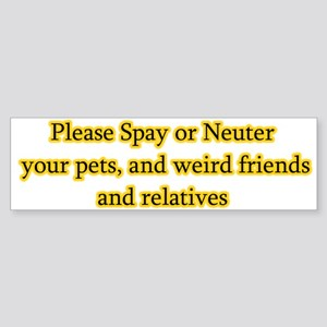 please spay or neuter Bumper Sticker