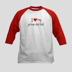 I LOVE MY German Shorthair Kids Baseball Jersey