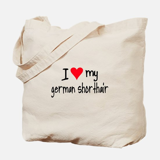 I LOVE MY German Shorthair Tote Bag