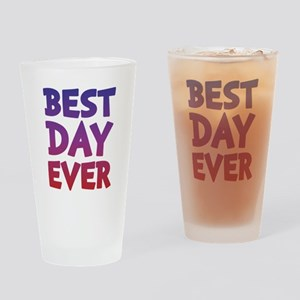 Best Day Ever Drinking Glass