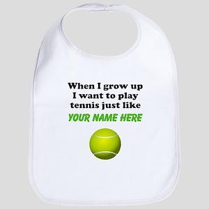 Play Tennis Just Like (Custom) Bib