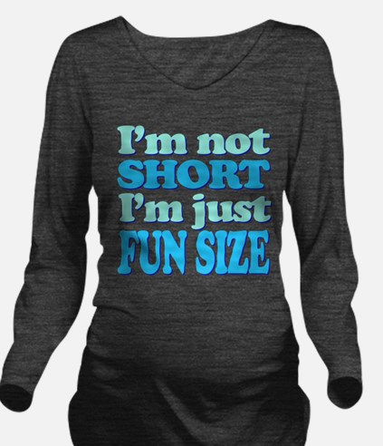 Im Not Short, Im FUN Size! Long Sleeve Maternity T