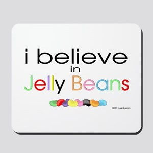 I believe in Jelly Beans Mousepad