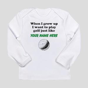 Play Golf Just Like (Custom) Long Sleeve T-Shirt