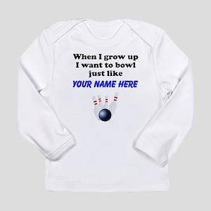 Bowl Just Like (Custom) Long Sleeve T-Shirt