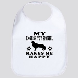 My English Toy Spaniel makes me happy Bib