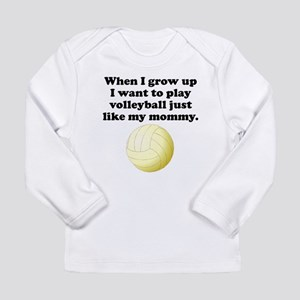 Play Volleyball Like My Mommy Long Sleeve T-Shirt