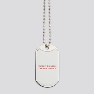 best-things-in-life-OPT-RED Dog Tags