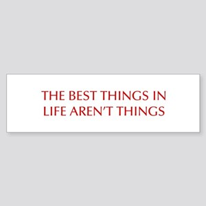 best-things-in-life-OPT-RED Bumper Sticker