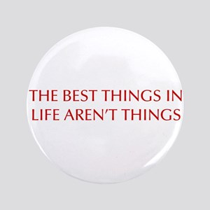 """best-things-in-life-OPT-RED 3.5"""" Button"""