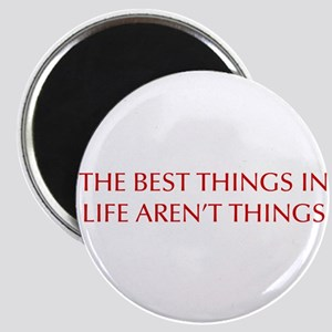 best-things-in-life-OPT-RED Magnets