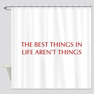best-things-in-life-OPT-RED Shower Curtain