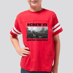 Screw us and we multiply Youth Football Shirt