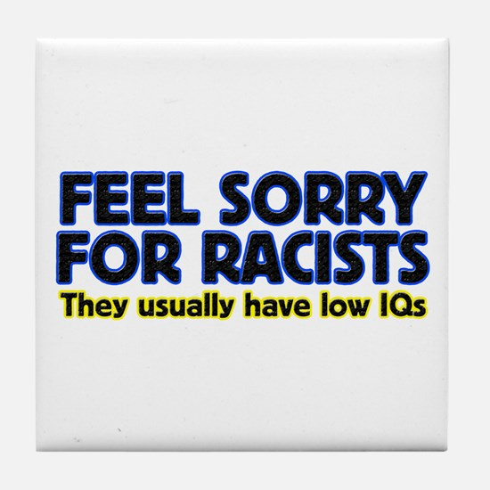 ...sorry for racists... Tile Coaster