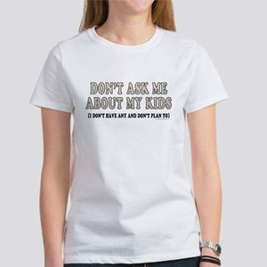 Don't ask me about my kids (women's t-shirt)