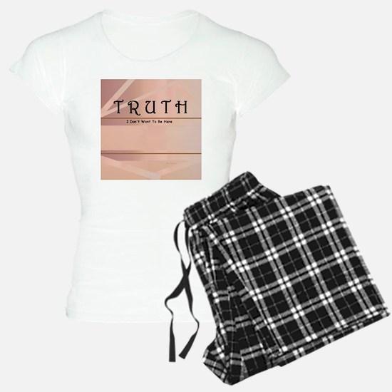 Truth ... I Don't Want To B Pajamas