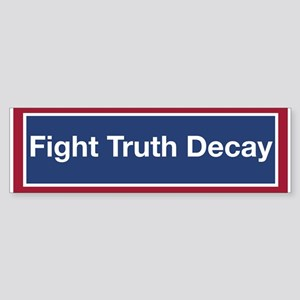 Fight Truth Decay! (bumper) Bumper Sticker