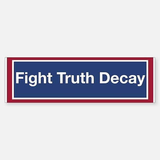 Fight Truth Decay! (bumper) Bumper Bumper Bumper Sticker