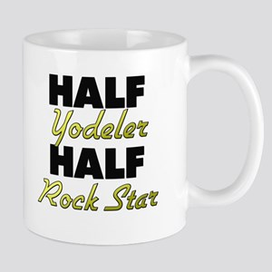 Half Yodeler Half Rock Star Mugs