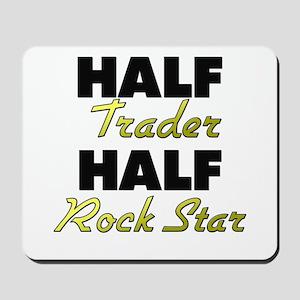 Half Trader Half Rock Star Mousepad