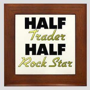 Half Trader Half Rock Star Framed Tile