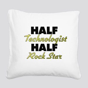 Half Technologist Half Rock Star Square Canvas Pil