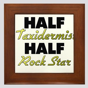 Half Taxidermist Half Rock Star Framed Tile